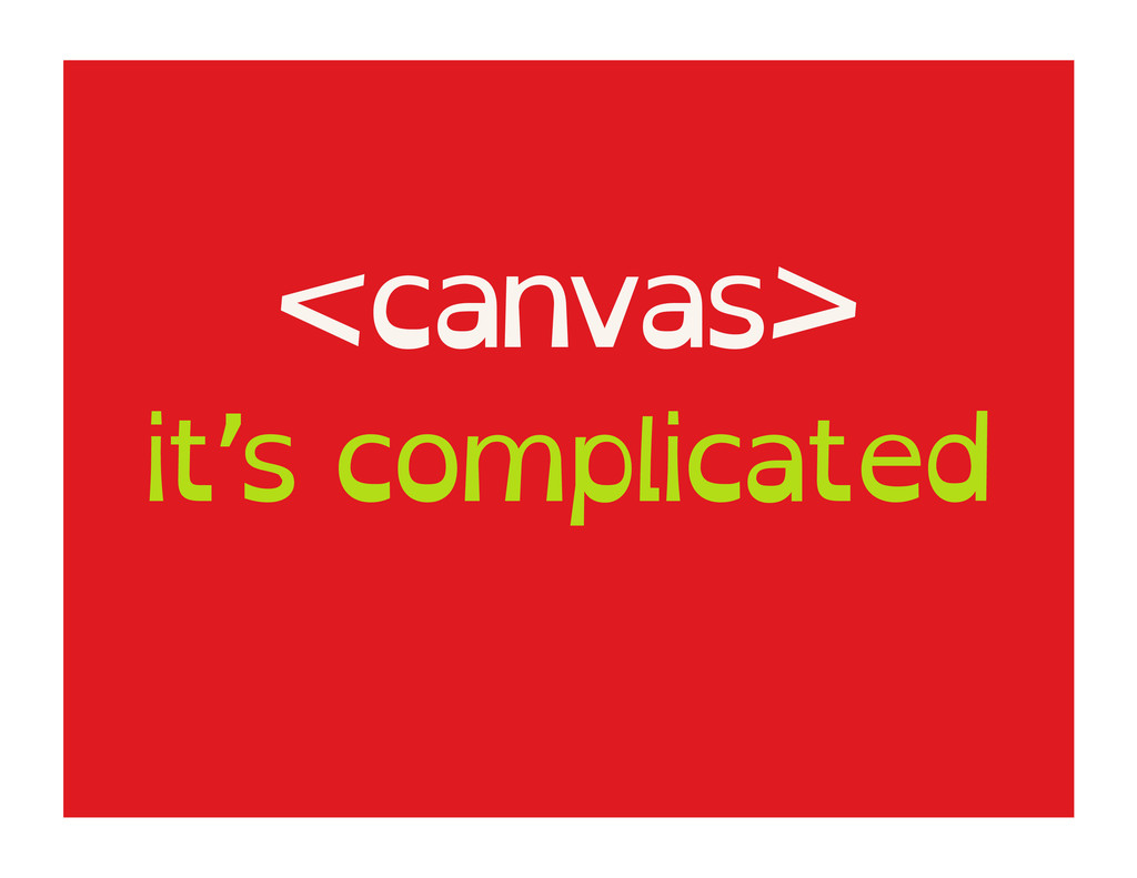 <canvas> it's complicated