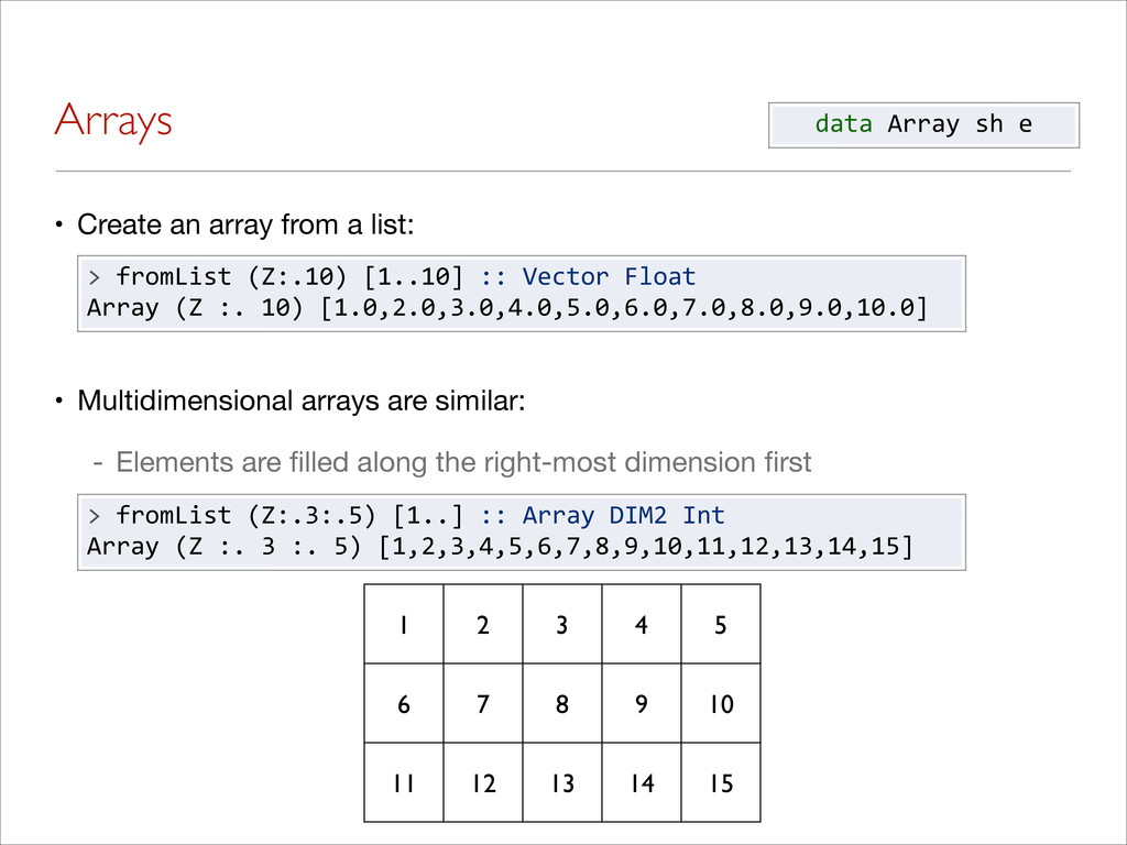 Arrays • Create an array from a list: • Multidi...