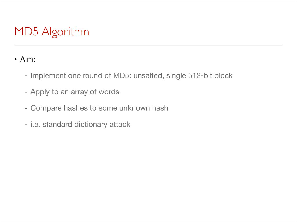 MD5 Algorithm • Aim:  - Implement one round of ...