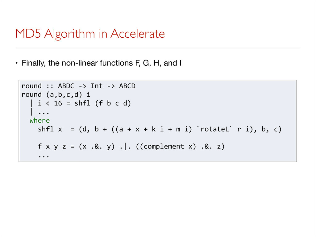 MD5 Algorithm in Accelerate • Finally, the non-...
