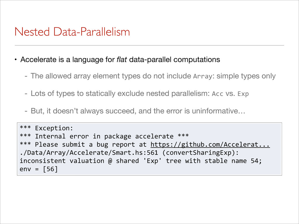 Nested Data-Parallelism • Accelerate is a langu...
