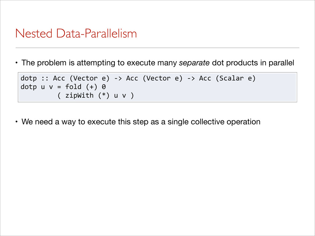 Nested Data-Parallelism • The problem is attemp...