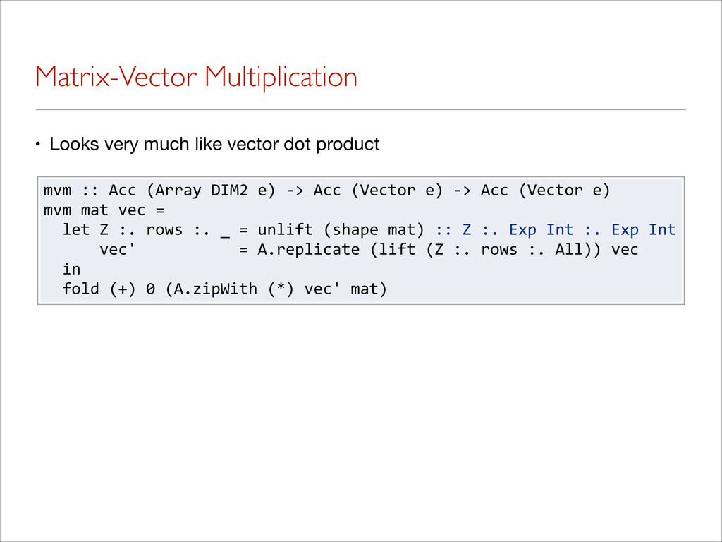Matrix-Vector Multiplication • Looks very much ...