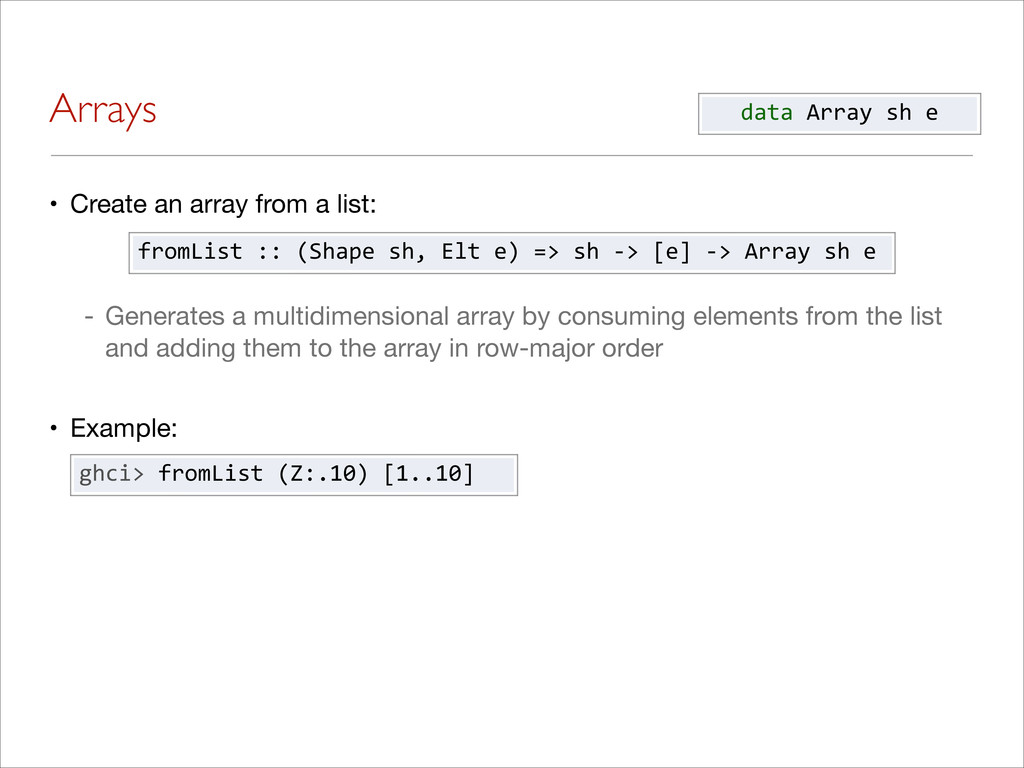 Arrays • Create an array from a list: - Generat...
