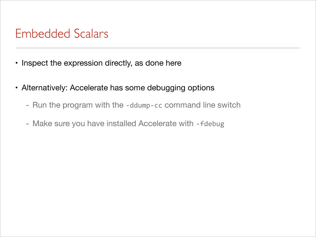 Embedded Scalars • Inspect the expression direc...