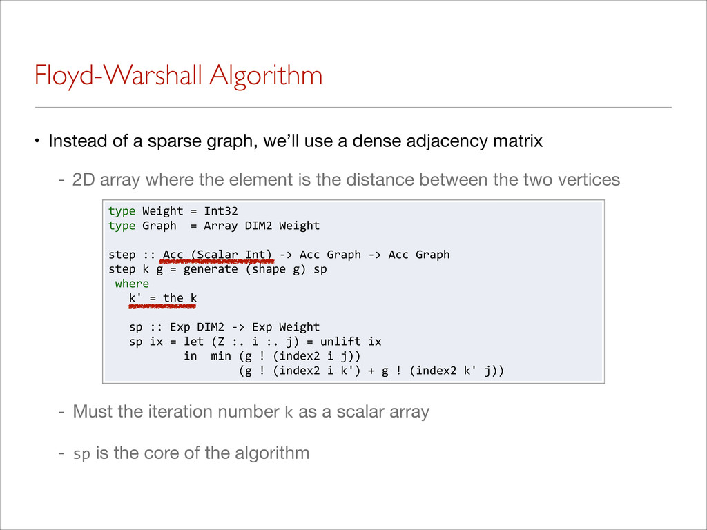 Floyd-Warshall Algorithm • Instead of a sparse ...
