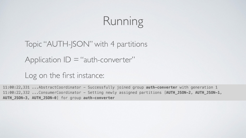 "Running Topic ""AUTH-JSON"" with 4 partitions App..."