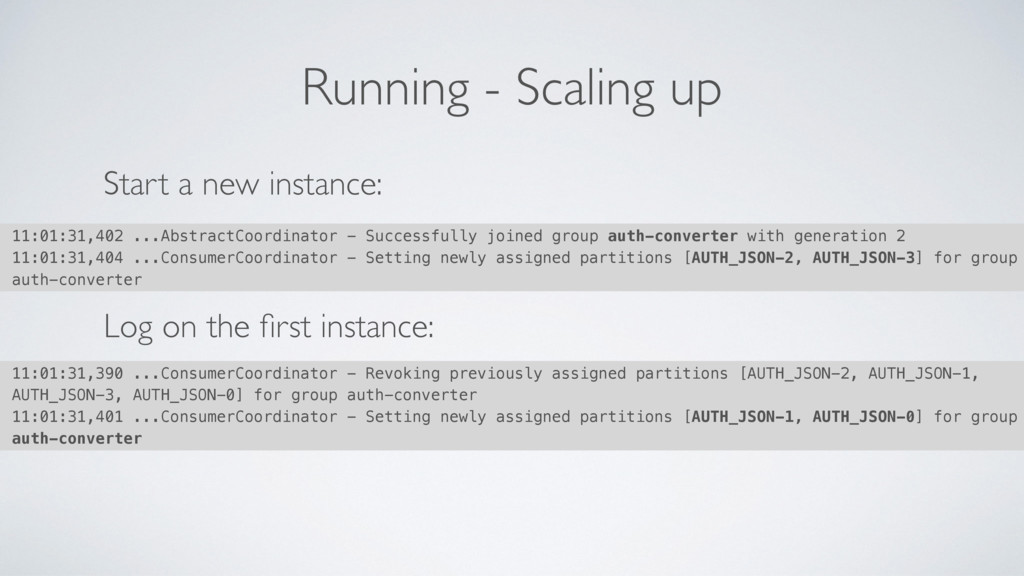Running - Scaling up Start a new instance: Log ...
