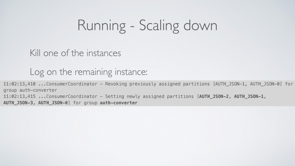 Running - Scaling down Kill one of the instance...