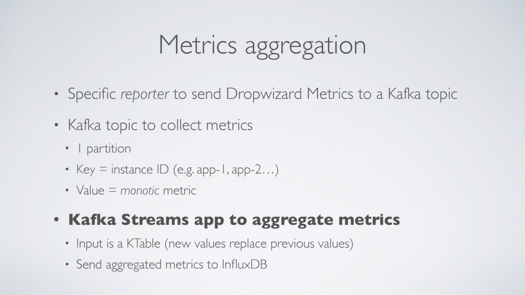 Metrics aggregation • Specific reporter to send ...