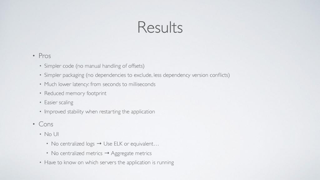 Results • Pros • Simpler code (no manual handli...
