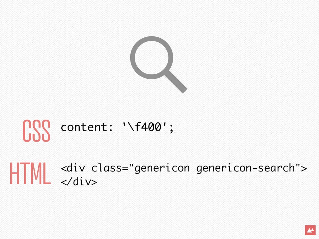" CSS HTML content: '\f400'; <div class=""generi..."