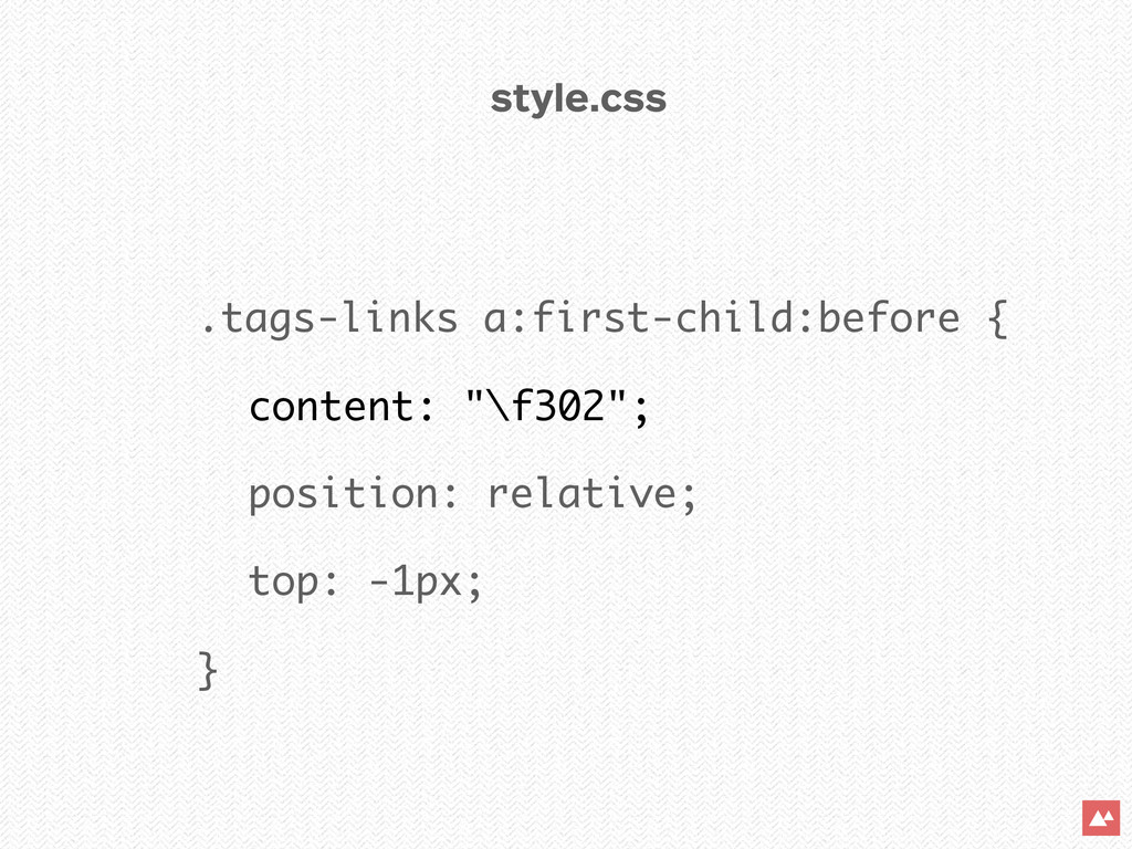 """.tags-links a:first-child:before { content: """"\f..."""