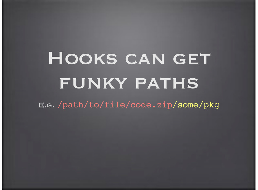Hooks can get funky paths E.g. /path/to/file/co...
