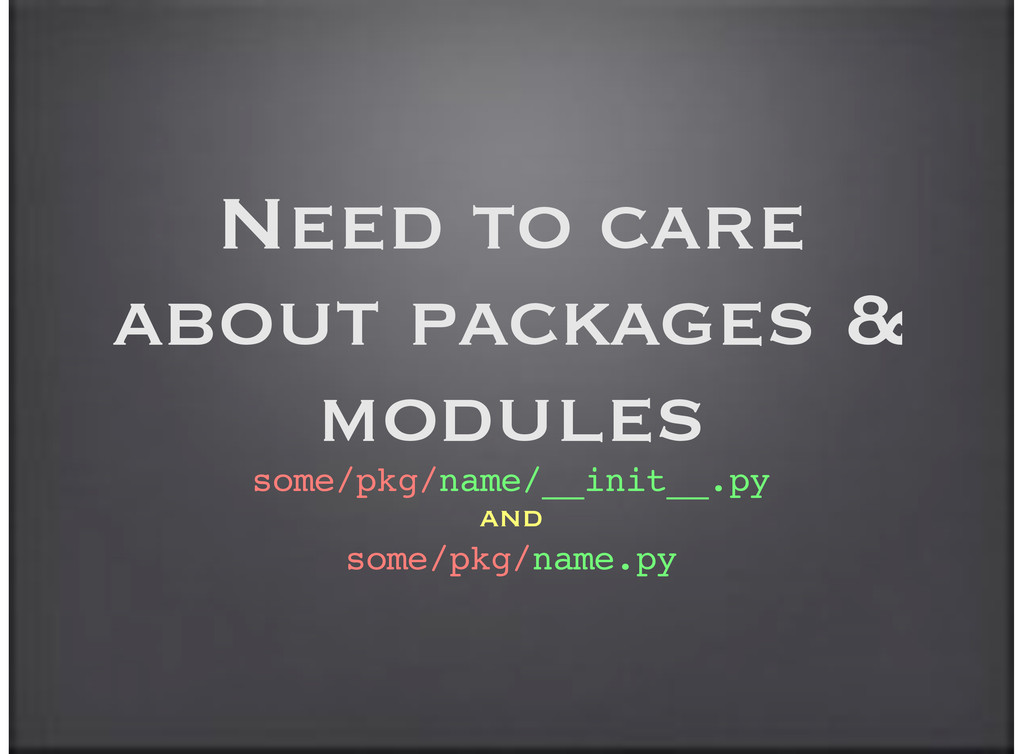 Need to care about packages & modules some/pkg/...