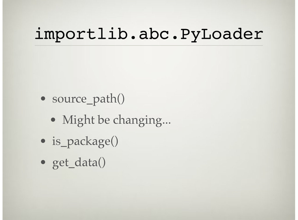 importlib.abc.PyLoader • source_path() • Might ...