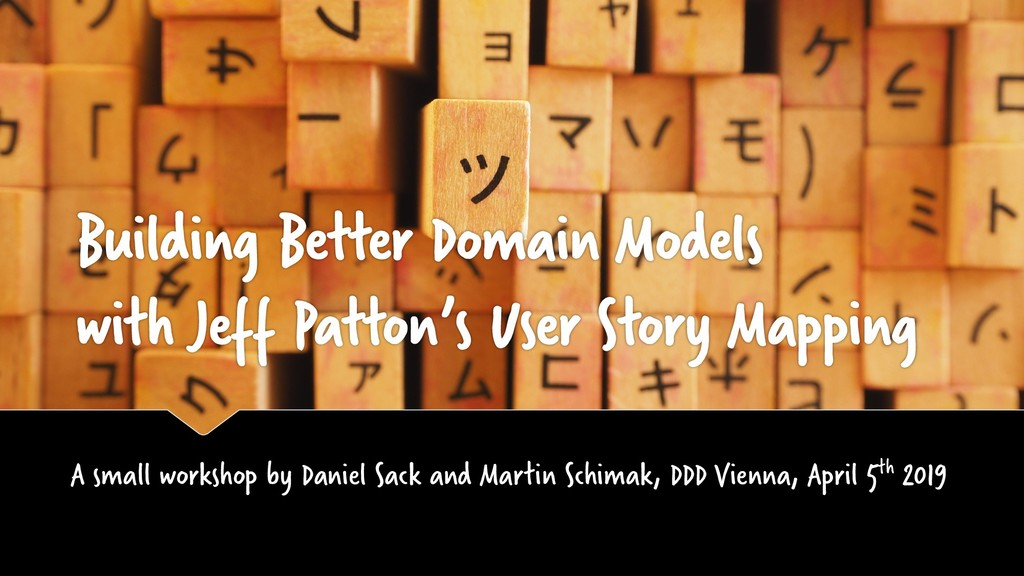 Building Better Domain Models with Jeff Patton'...
