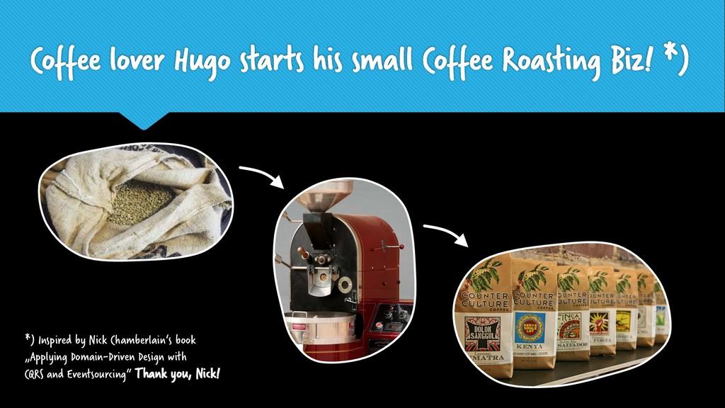 Coffee lover Hugo starts his small Coffee Roast...