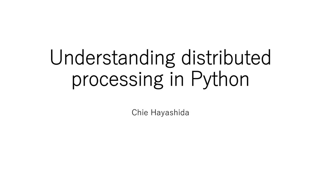 Understanding distributed processing in Python ...