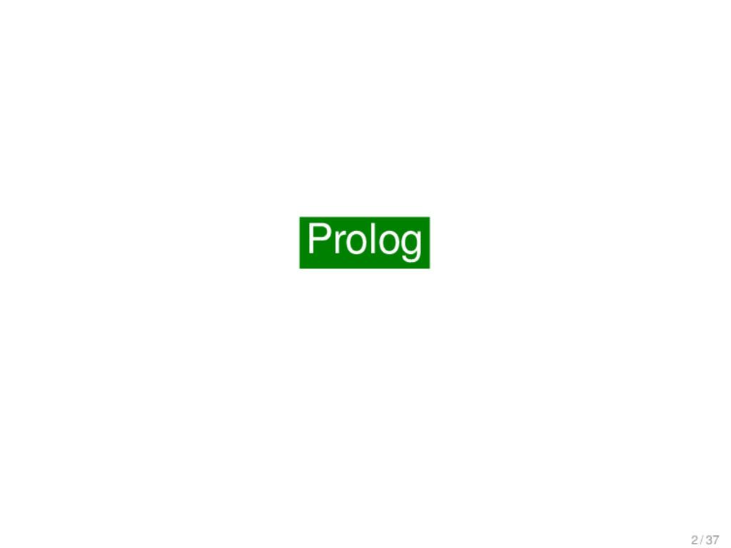 Prolog Prolog 2 / 37