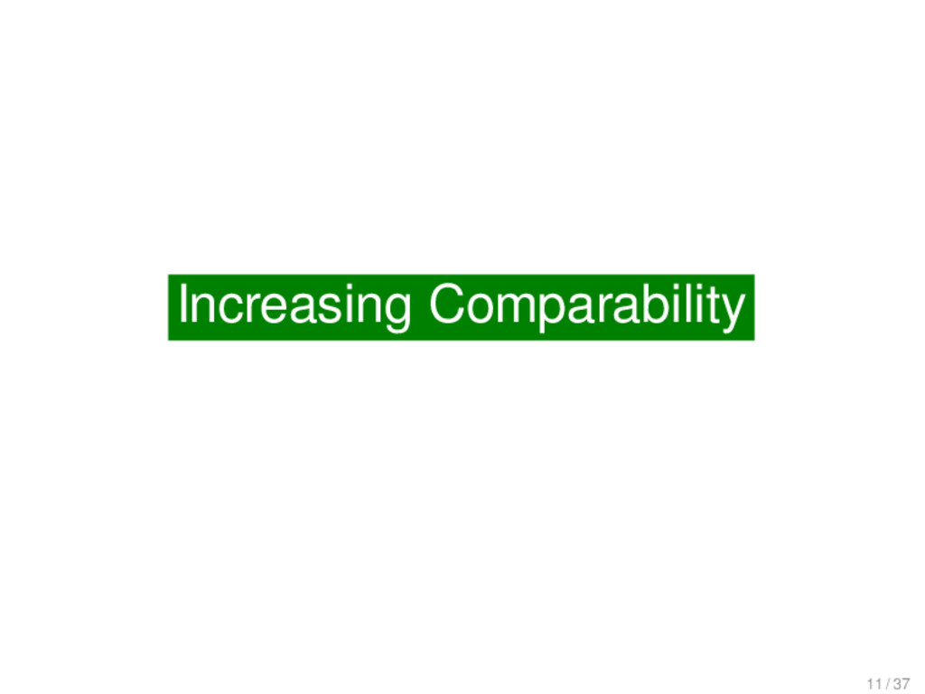 Increasing Comparability Increasing Comparabili...