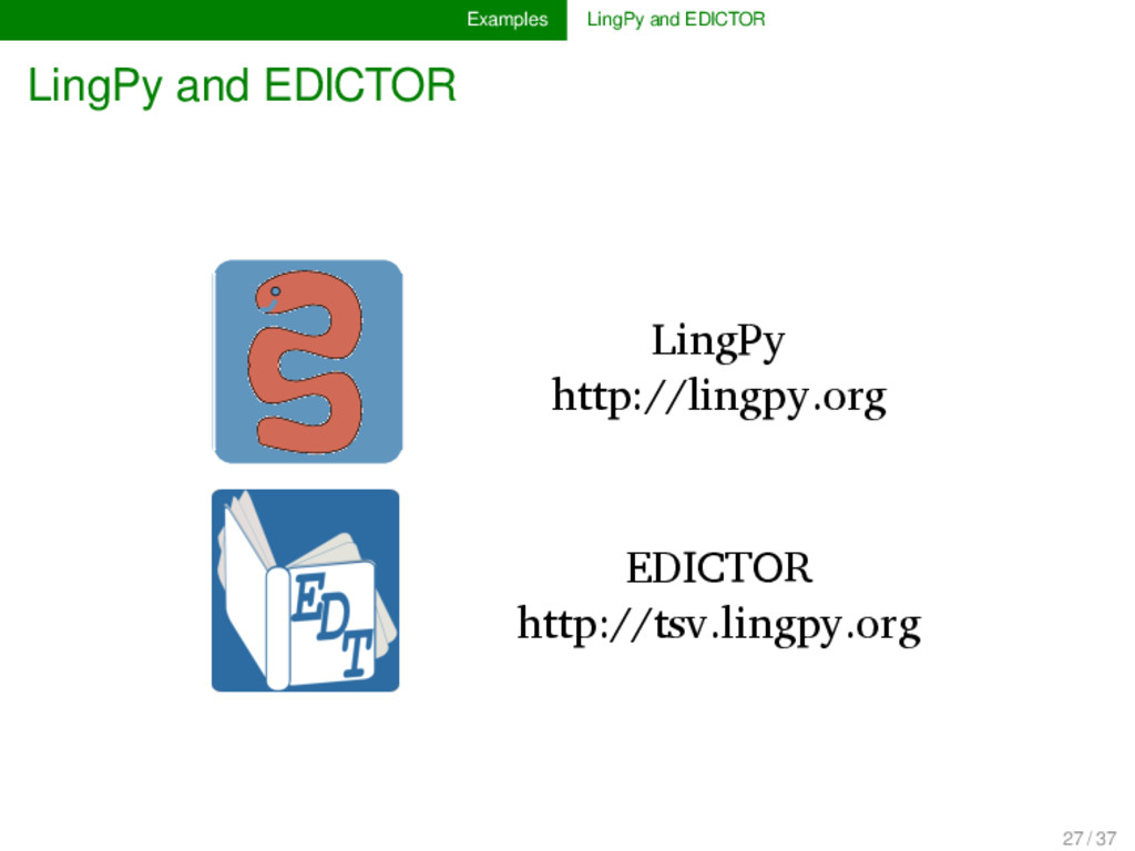 Examples LingPy and EDICTOR LingPy and EDICTOR ...