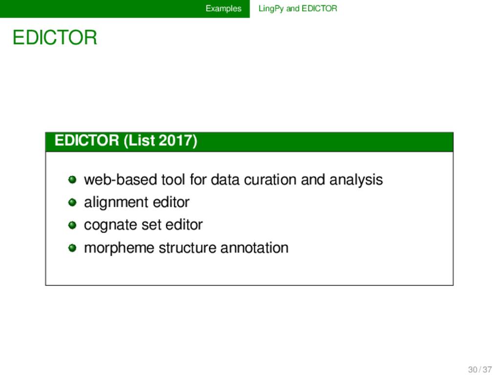 Examples LingPy and EDICTOR EDICTOR EDICTOR (Li...