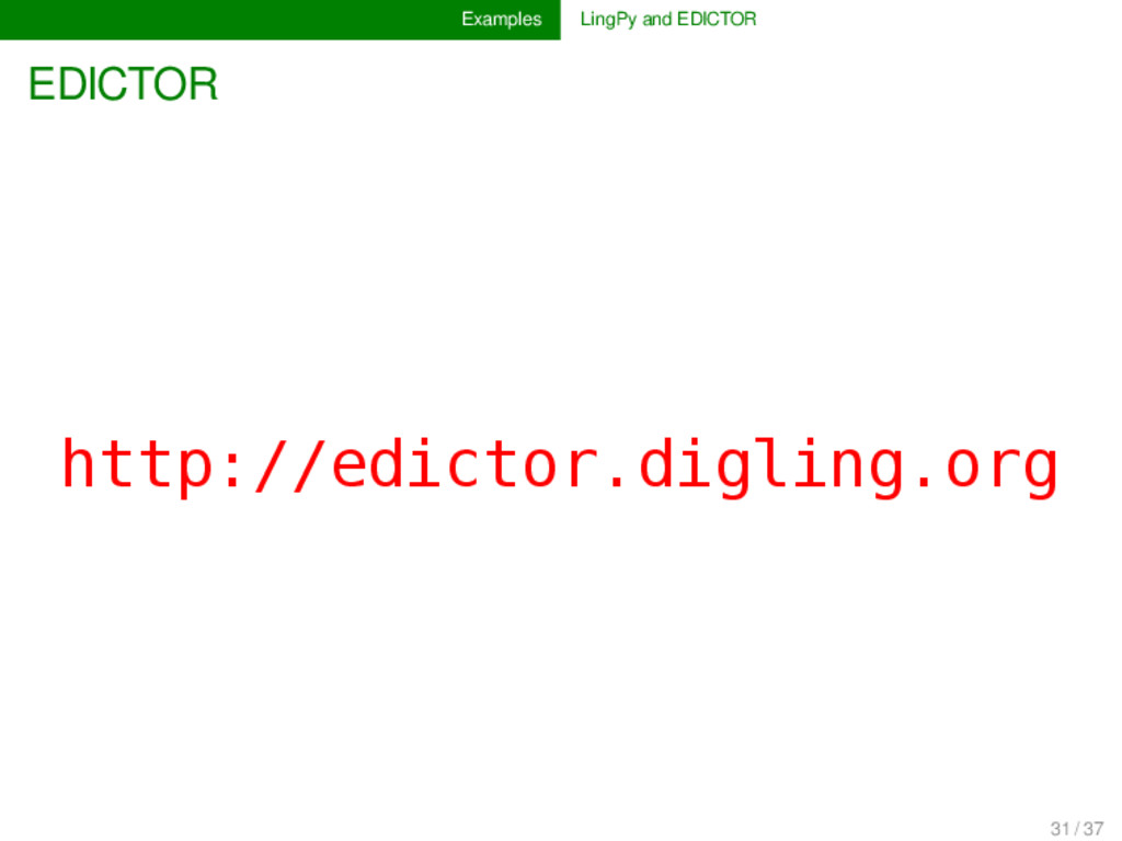 Examples LingPy and EDICTOR EDICTOR http://edic...