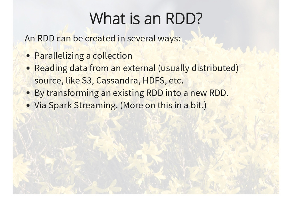 What is an RDD? An RDD can be created in severa...