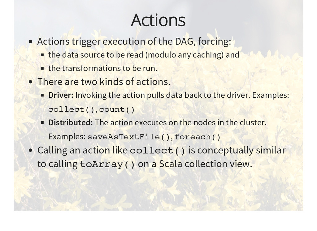 Actions Actions trigger execution of the DAG, f...