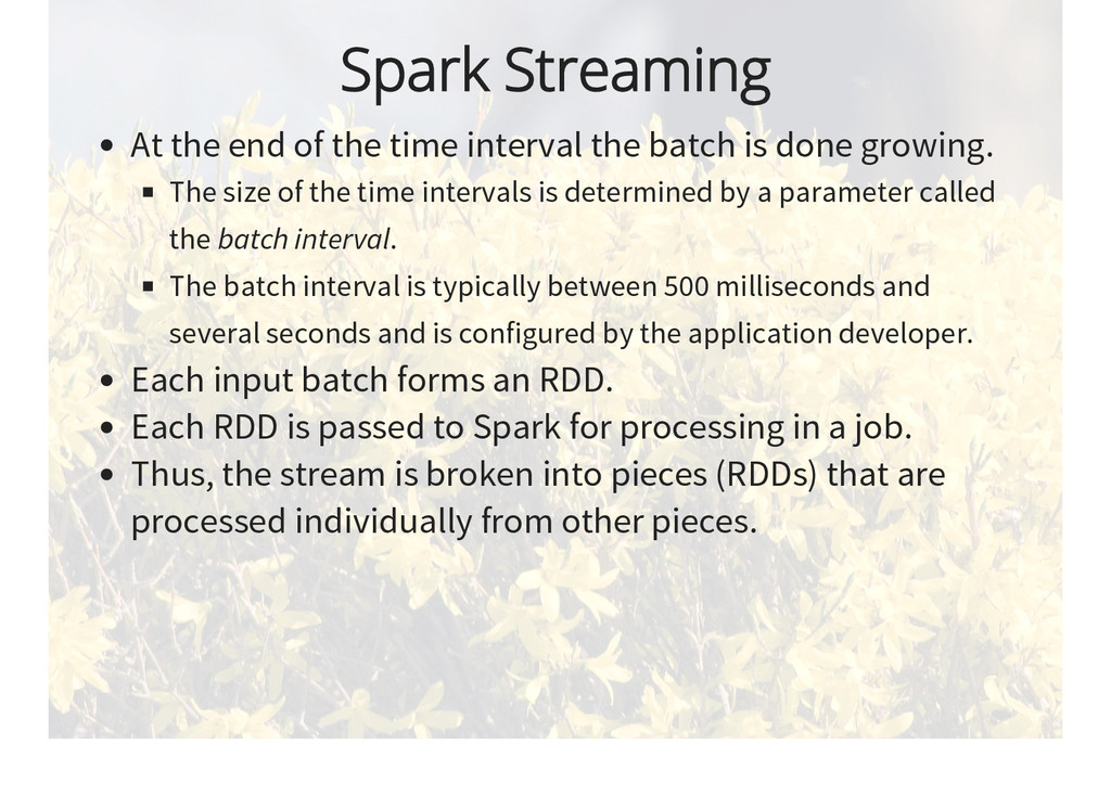 Spark Streaming At the end of the time interval...