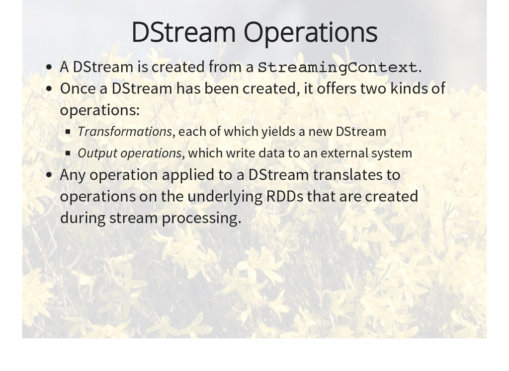 DStream Operations A DStream is created from a ...