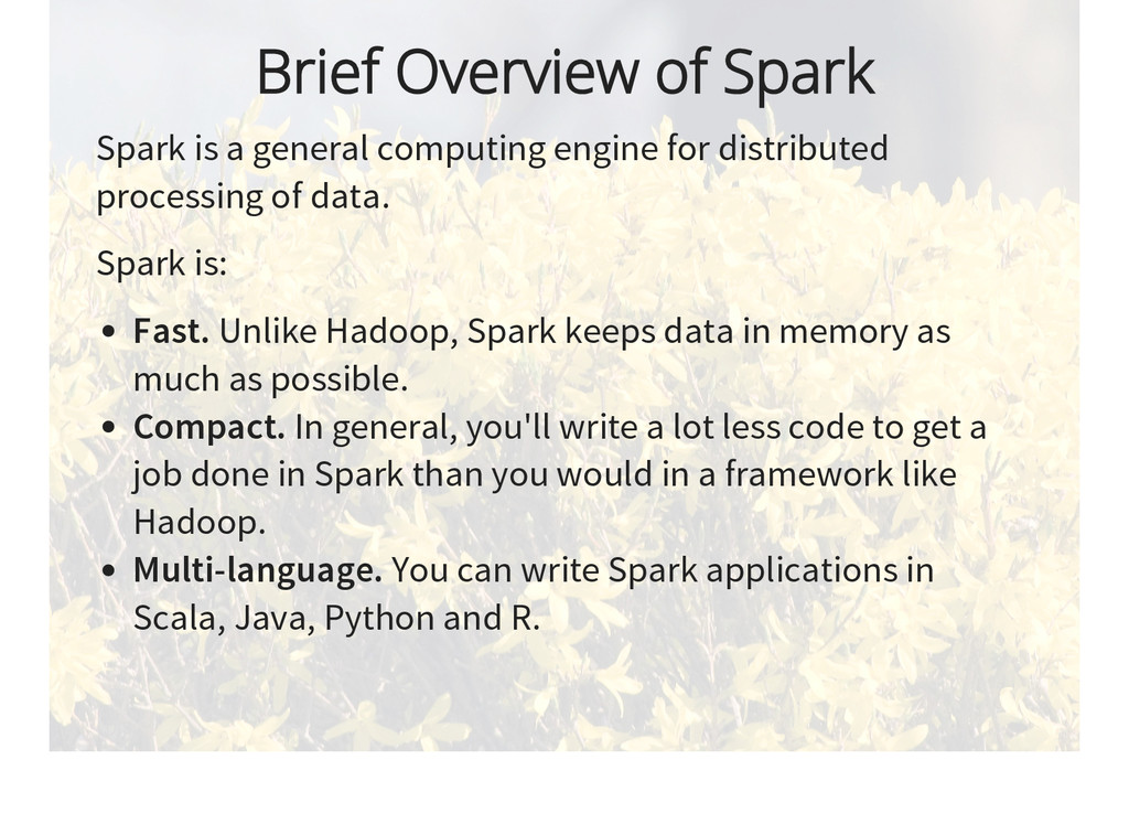 Brief Overview of Spark Spark is a general comp...