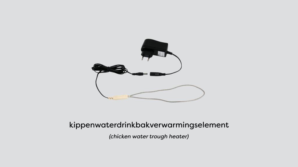 kippenwaterdrinkbakverwarmingselement (chicken ...