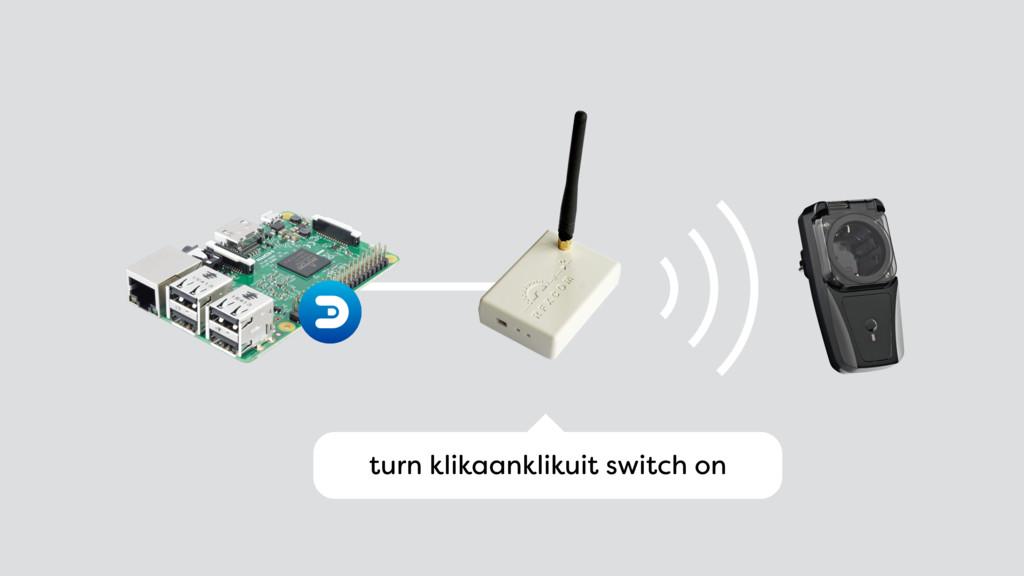 turn klikaanklikuit switch on