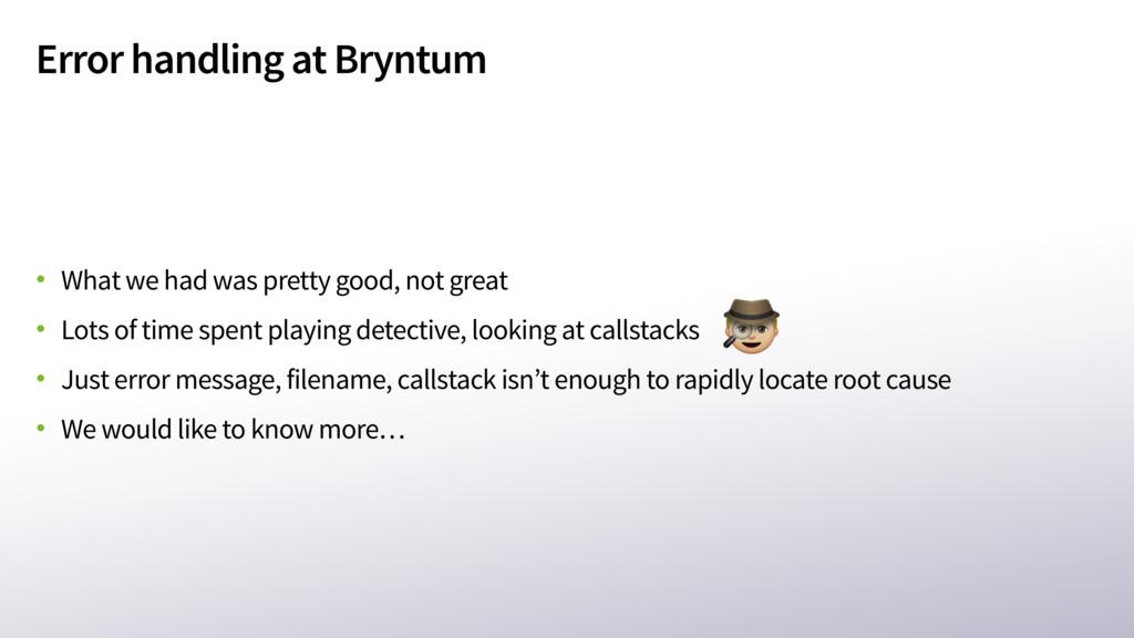 Error handling at Bryntum • What we had was pre...