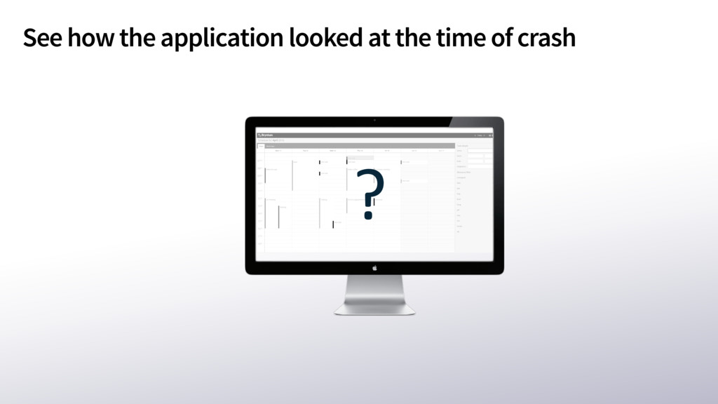 See how the application looked at the time of c...