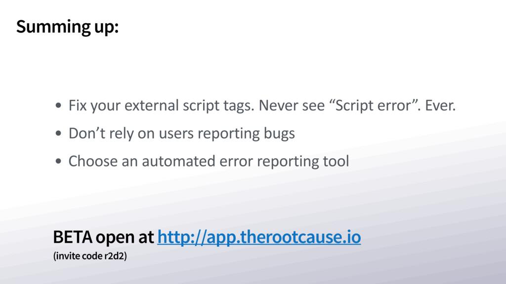 BETA open at http://app.therootcause.io Summing...
