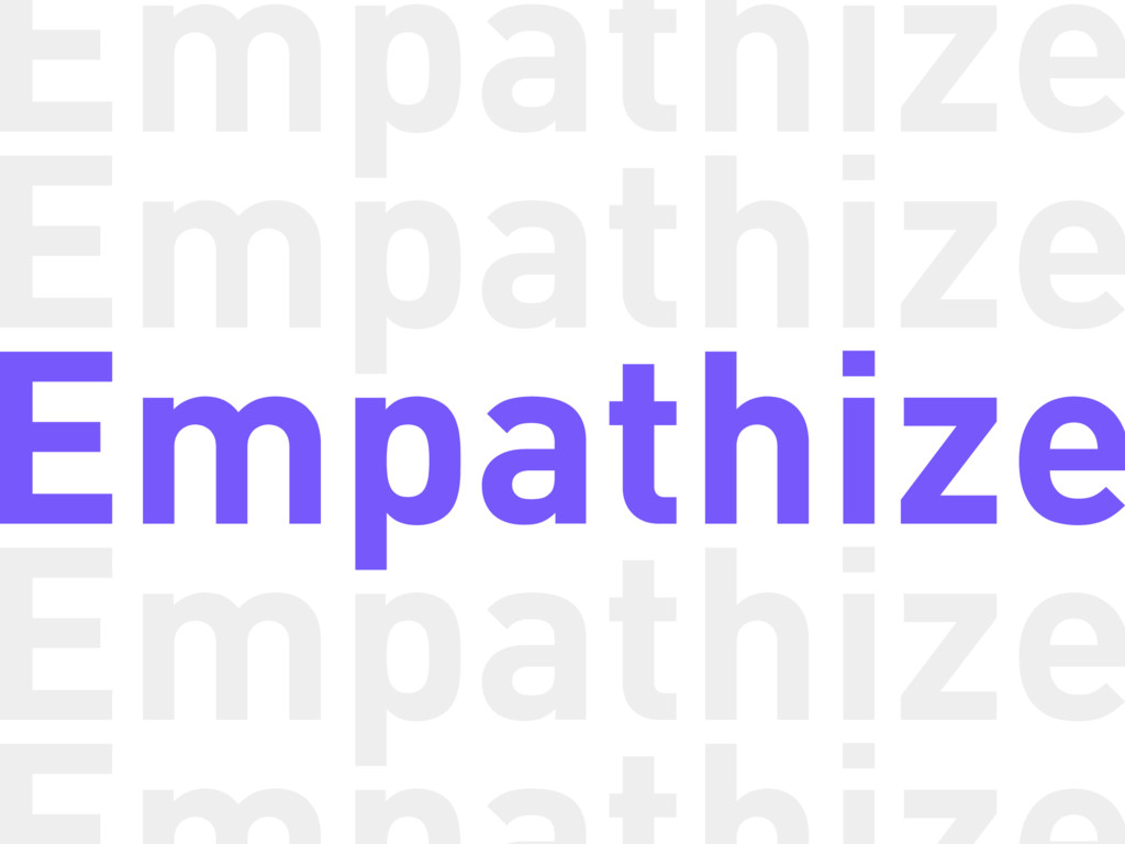Empathize Empathize Empathize Empathize