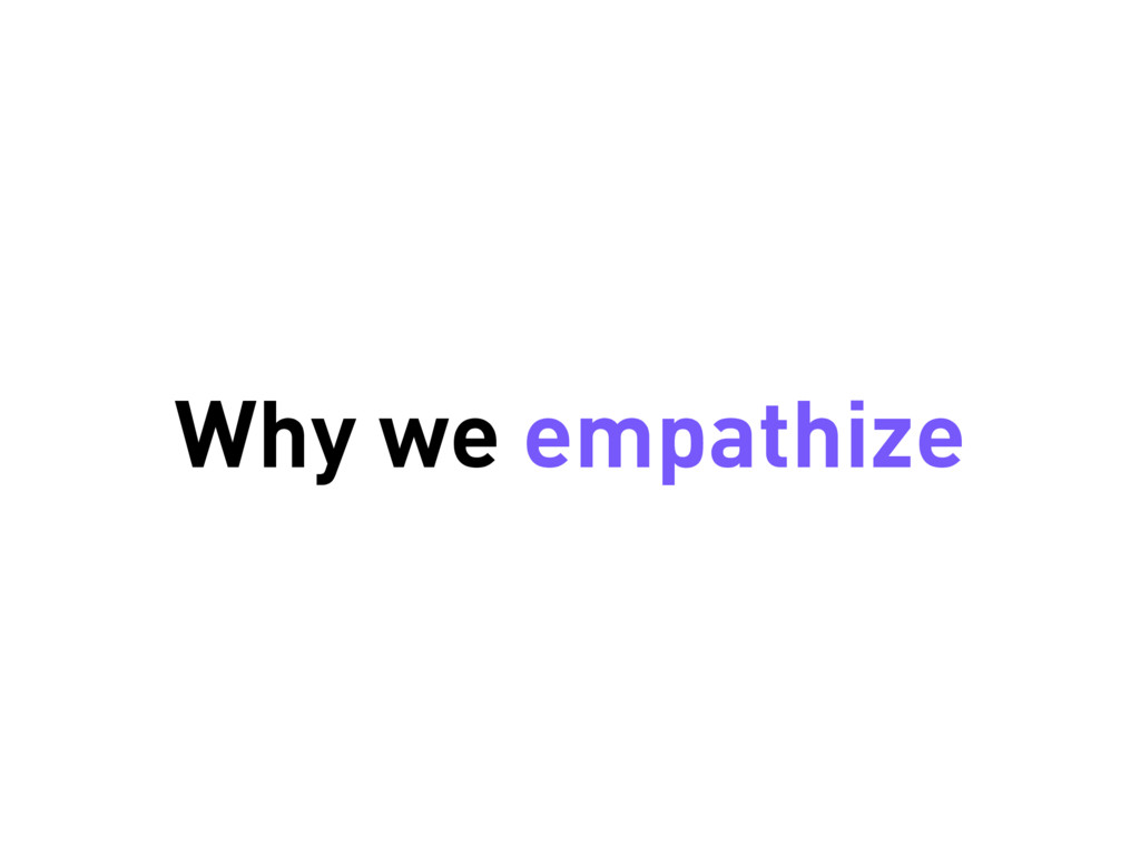 Why we empathize