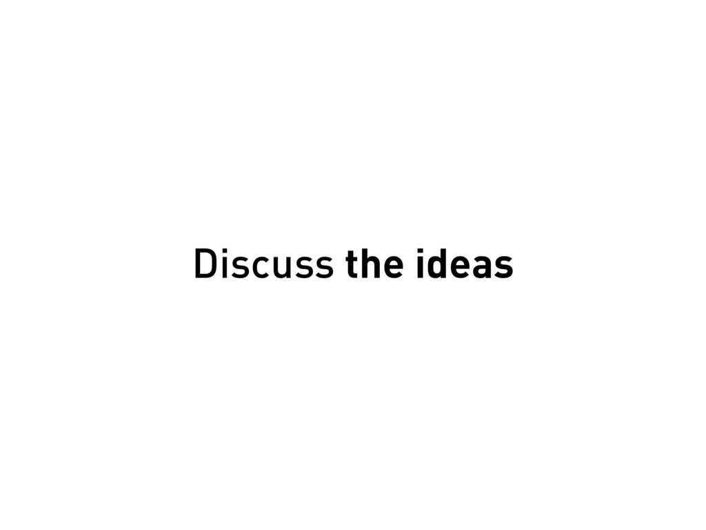 Discuss the ideas