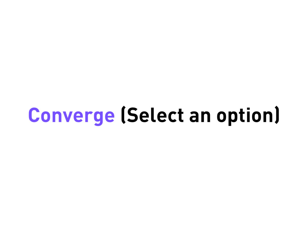 Converge (Select an option)