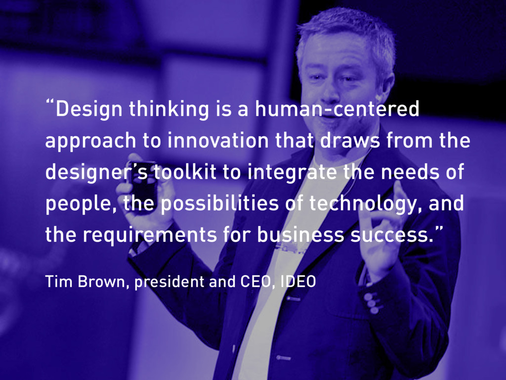 """Design thinking is a human-centered approach t..."