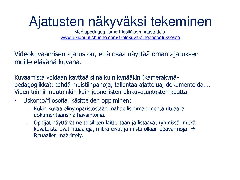 Elokuva aineenopetuksessa Mediapedagogi Ismo Ki...