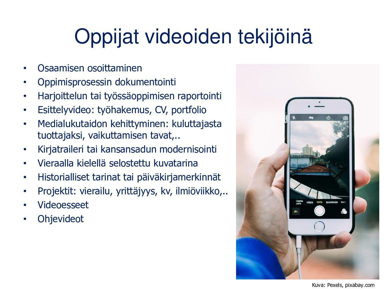 Miten videokuvaaminen edistää oppimista? Dian s...
