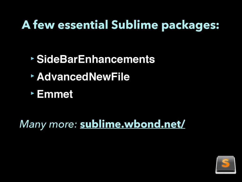 A few essential Sublime packages: Many more: su...