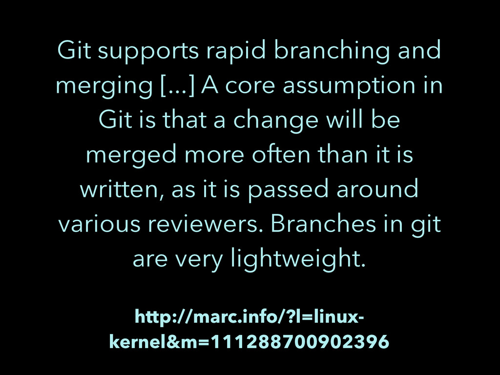 Git supports rapid branching and merging [...] ...