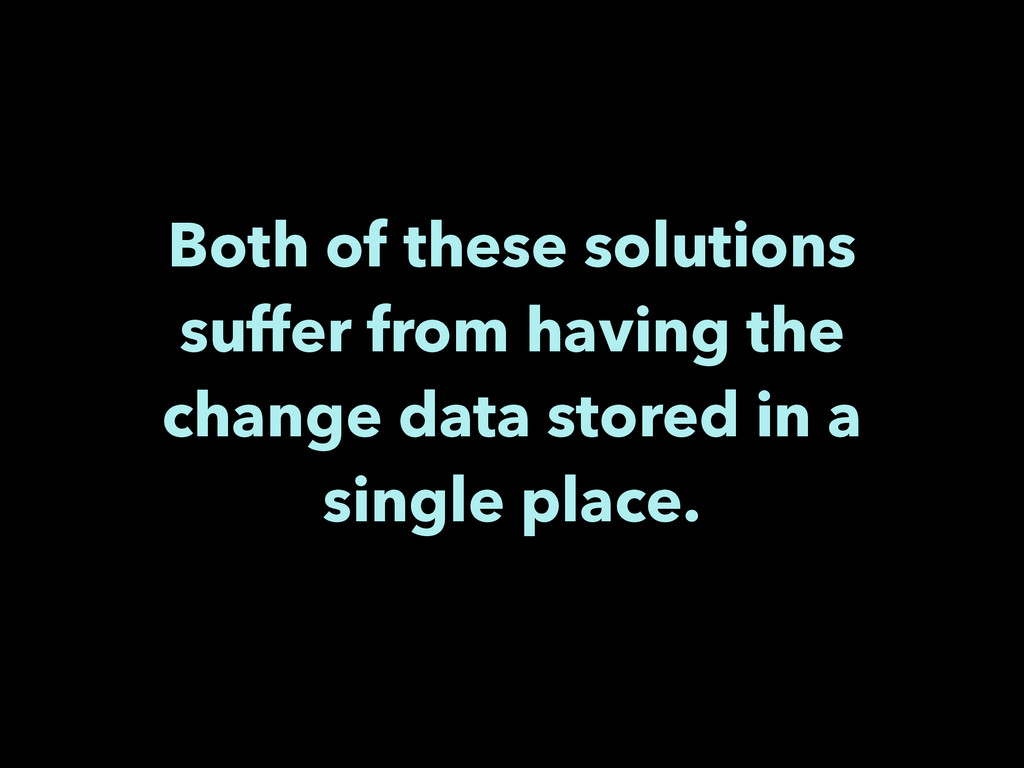Both of these solutions suffer from having the ...