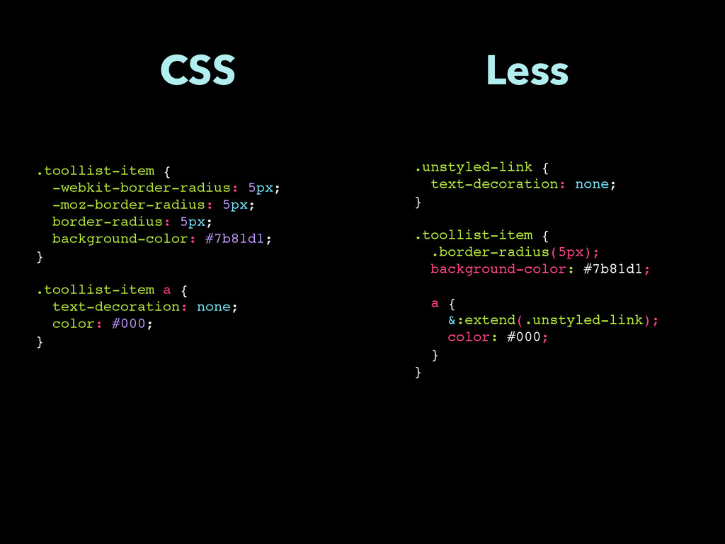 Less CSS .unstyled-link { text-decoration: none...