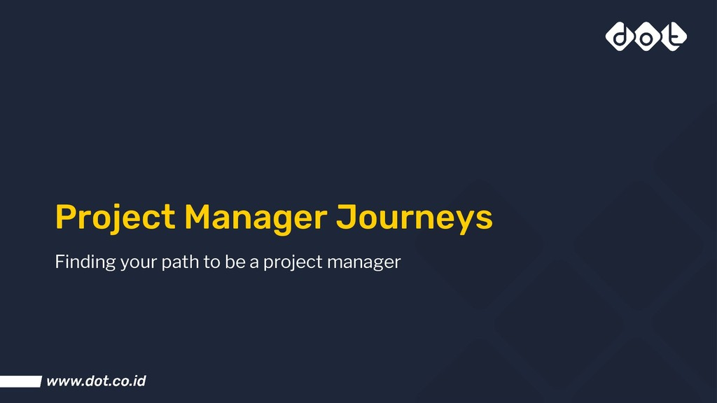 Project Manager Journeys Finding your path to b...